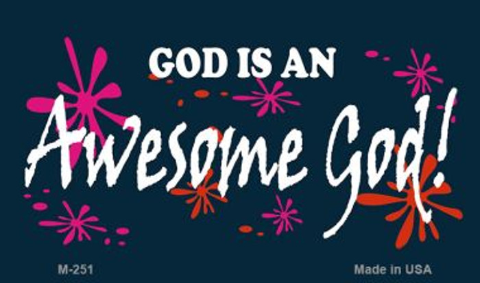 God Is An Awesome God Novelty Metal Magnet M-251