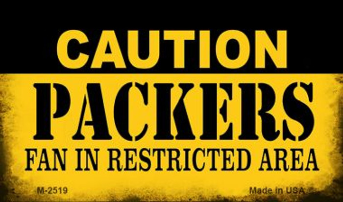 Caution Packers Fan Area Novelty Metal Magnet M-2519