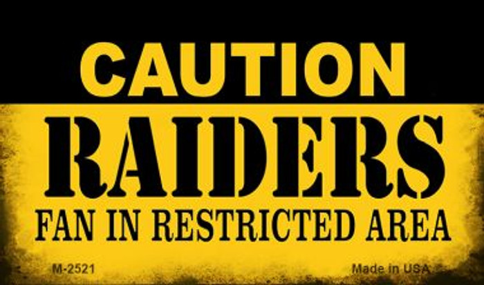 Caution Raiders Fan Area Novelty Metal Magnet M-2521