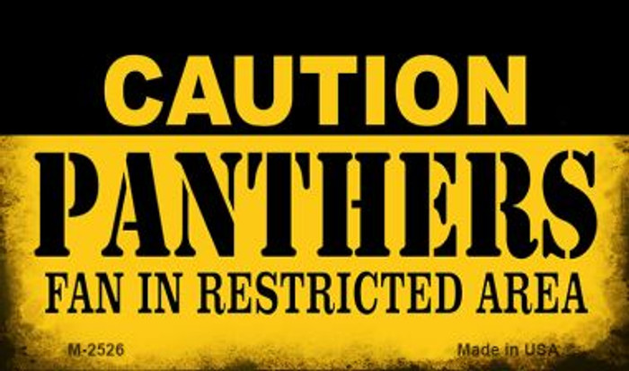 Caution Panthers Fan Area Novelty Metal Magnet M-2526