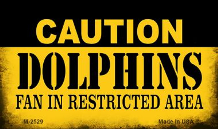 Caution Dolphins Fan Area Novelty Metal Magnet M-2529