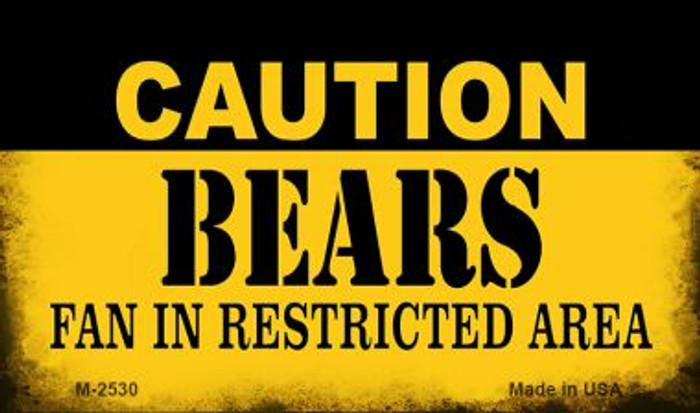 Caution Bears Fan Area Novelty Metal Magnet M-2530