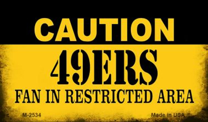Caution 49ers Fan Area Novelty Metal Magnet M-2534