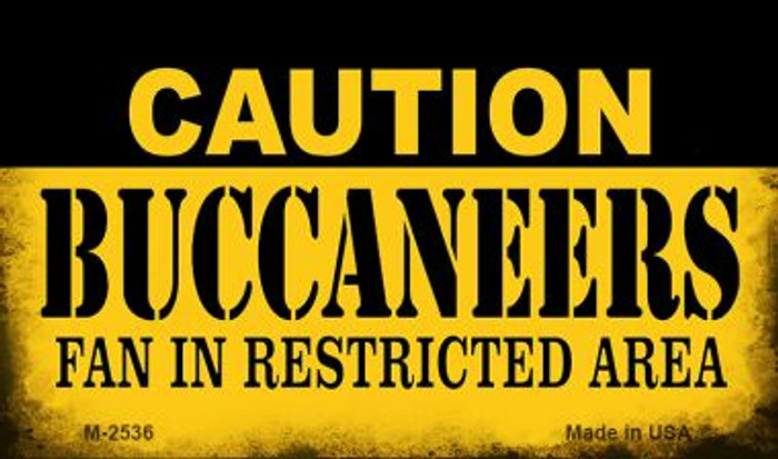 Caution Buccaneers Fan Area Novelty Metal Magnet M-2536