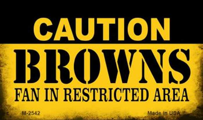 Caution Browns Fan Area Novelty Metal Magnet M-2542