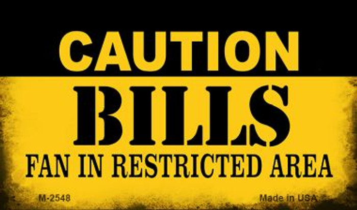 Caution Bills Fan Area Novelty Metal Magnet M-2548