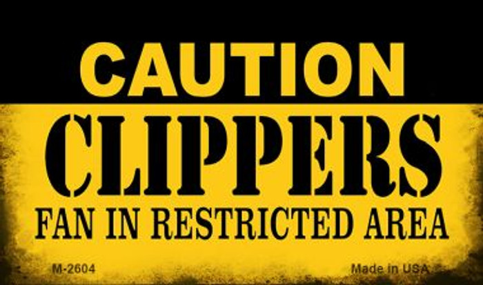 Caution Clippers Fan Area Novelty Metal Magnet M-2604