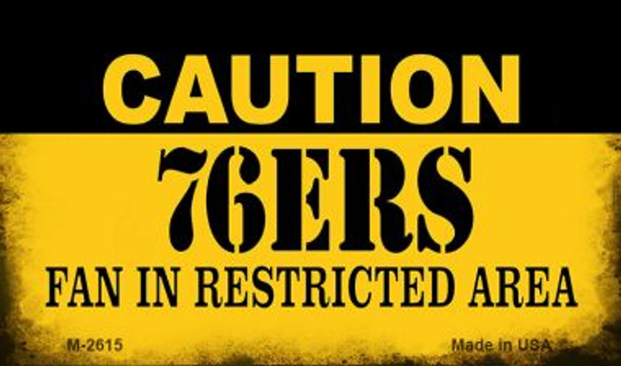 Caution 76ers Fan Area Novelty Metal Magnet M-2615