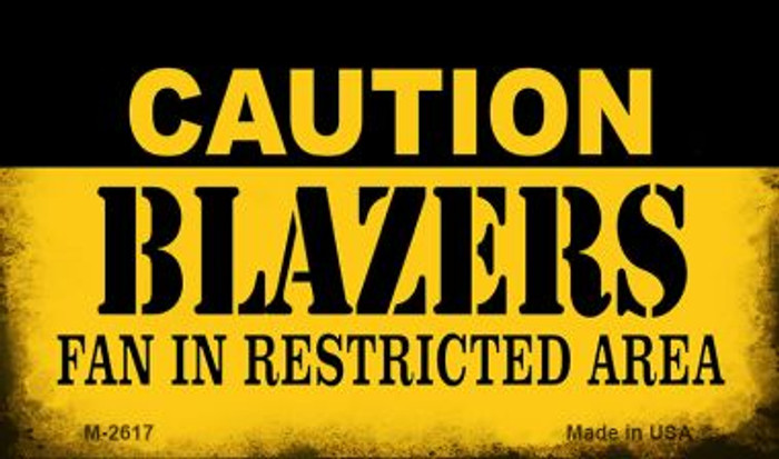 Caution Blazers Fan Area Novelty Metal Magnet M-2617