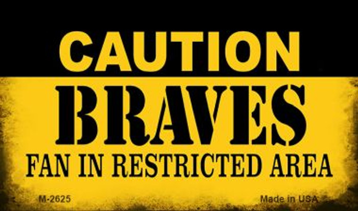 Caution Braves Fan Area Novelty Metal Magnet M-2625