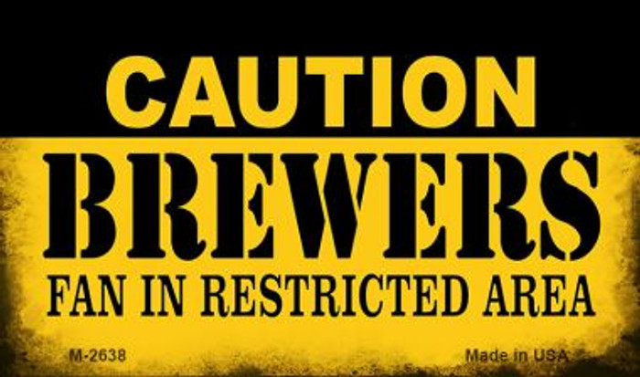 Caution Brewers Fan Area Novelty Metal Magnet M-2638