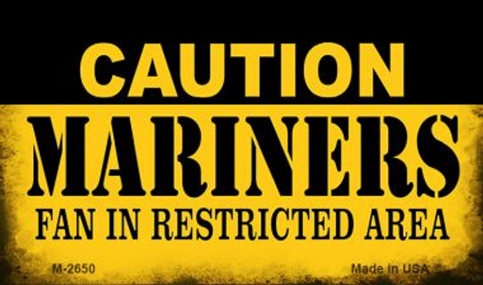 Caution Mariners Fan Area Novelty Metal Magnet M-2650