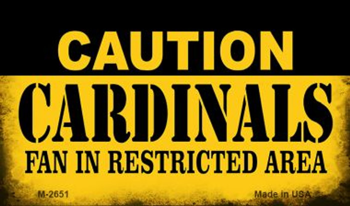 Caution Cardinals Fan Area Novelty Metal Magnet M-2651