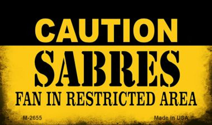 Caution Sabres Fan Area Novelty Metal Magnet M-2655