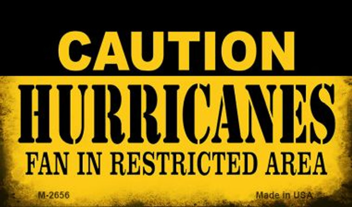 Caution Hurricanes Fan Area Novelty Metal Magnet M-2656