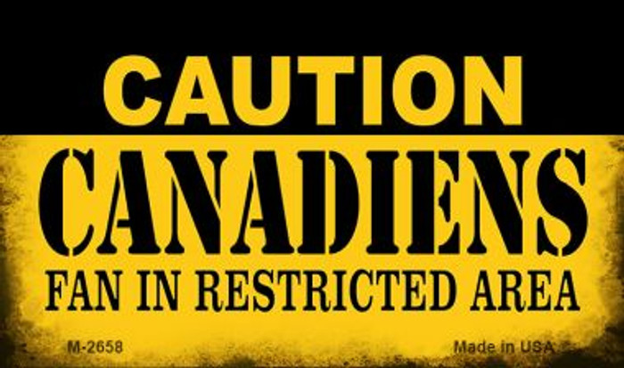 Caution Canadiens Fan Area Novelty Metal Magnet M-2658