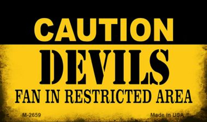 Caution Devils Fan Area Novelty Metal Magnet M-2659