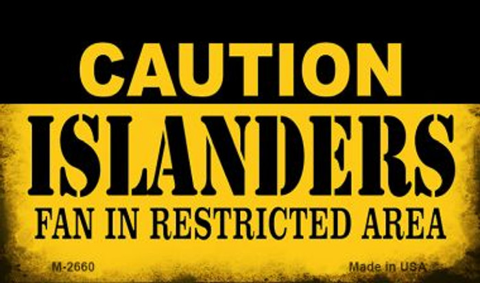 Caution Islanders Fan Area Novelty Metal Magnet M-2660
