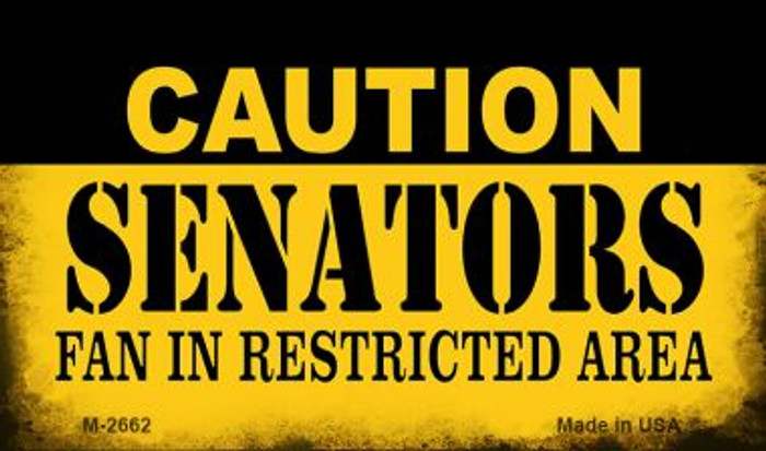 Caution Senators Fan Area Novelty Metal Magnet M-2662