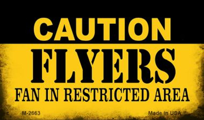 Caution Flyers Fan Area Novelty Metal Magnet M-2663