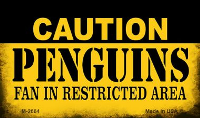 Caution Penguins Fan Area Novelty Metal Magnet M-2664