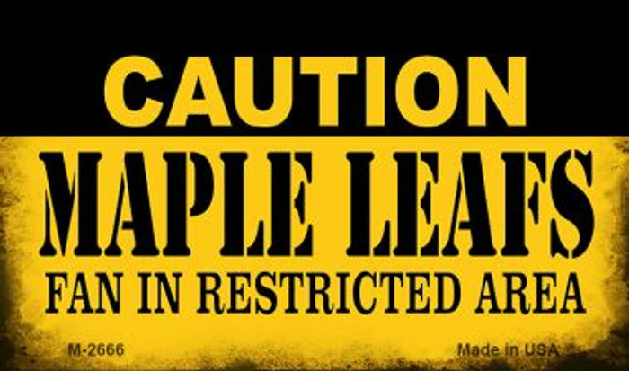 Caution Maple Leafs Fan Area Novelty Metal Magnet M-2666