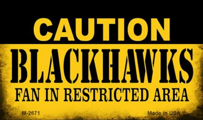 Caution Blackhawks Fan Area Novelty Metal Magnet M-2671