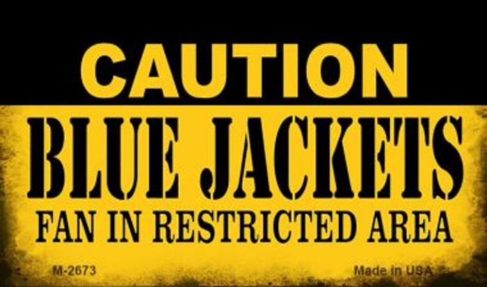 Caution Blue Jackets Fan Area Novelty Metal Magnet M-2673
