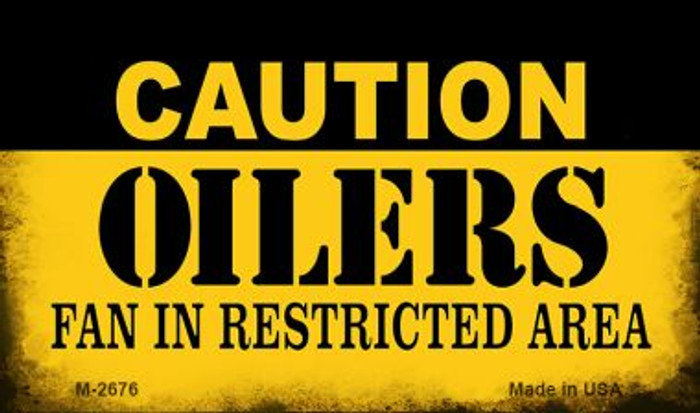 Caution Oilers Fan Area Novelty Metal Magnet M-2676