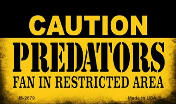 Caution Predators Fan Area Novelty Metal Magnet M-2679