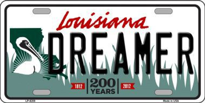 Dreamer Louisiana Novelty Metal License Plate