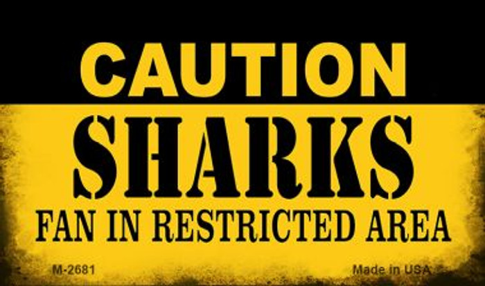 Caution Sharks Fan Area Novelty Metal Magnet M-2681