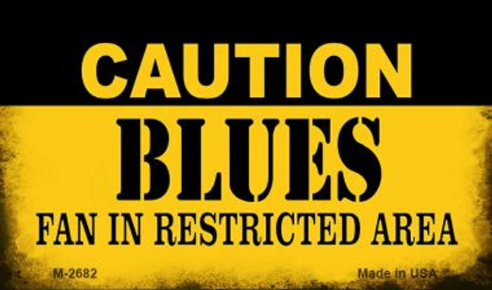 Caution Blues Fan Area Novelty Metal Magnet M-2682