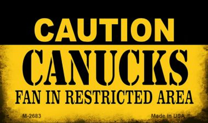 Caution Canucks Fan Area Novelty Metal Magnet M-2683