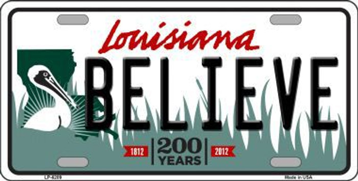 Believe Louisiana Novelty Metal License Plate