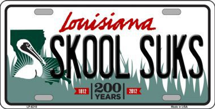 Skool Suks Louisiana Novelty Metal License Plate