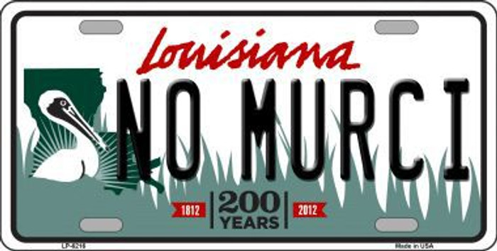 No Murci Louisiana Novelty Metal License Plate