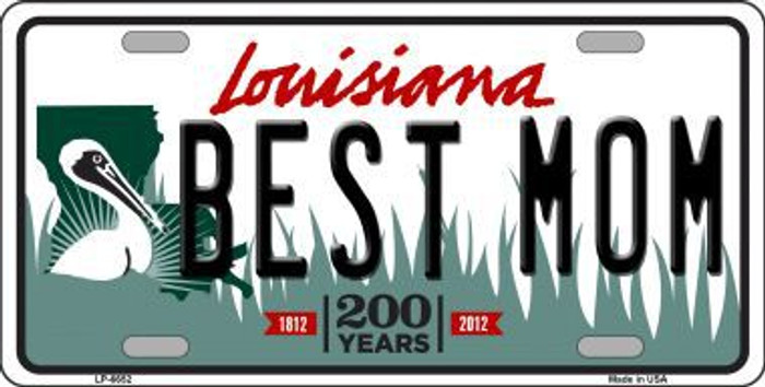 Best Mom Louisiana Novelty Metal License Plate