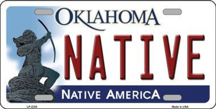 Native Oklahoma Novelty Metal License Plate LP-6230