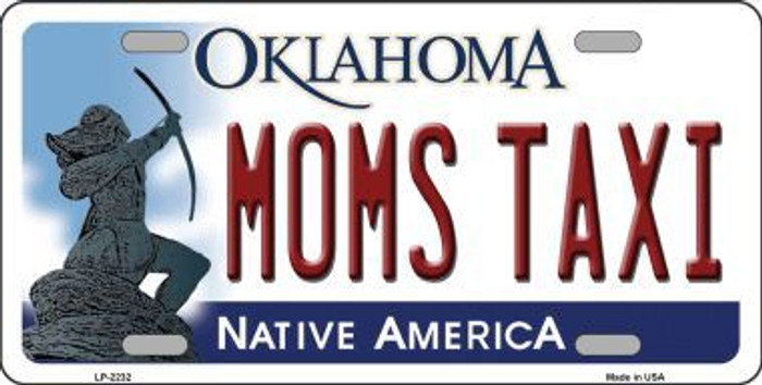 Moms Taxi Oklahoma Novelty Metal License Plate LP-6232