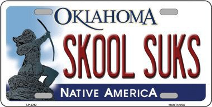 Skool Suks Oklahoma Novelty Metal License Plate LP-6242