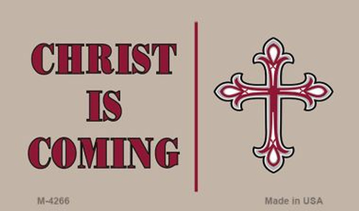 Christ Is Coming Novelty Metal Magnet M-4266