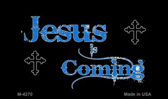 Jesus Is Coming Novelty Metal Magnet M-4270