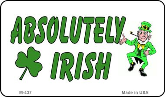 Absolutely Irish Novelty Metal Magnet M-437