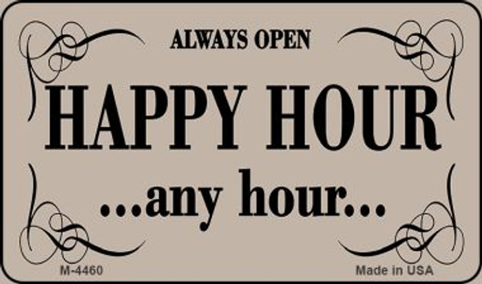 Happy Hour Any Hour Novelty Metal Magnet M-4460