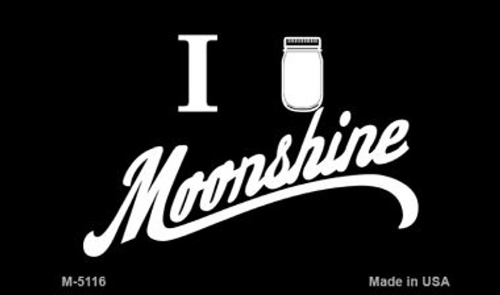 I Love Moonshine Novelty Metal Magnet M-5116