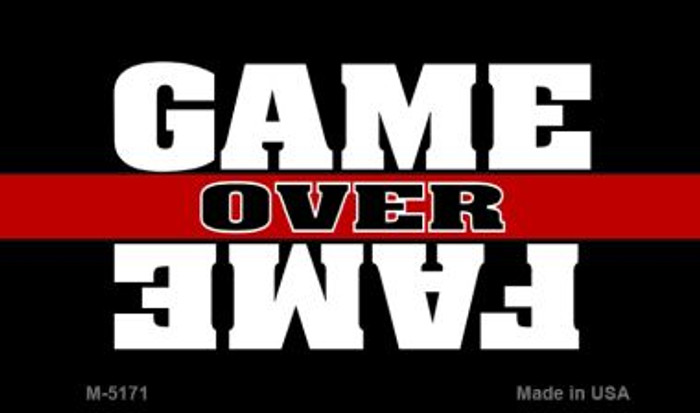 Game Over Fame Novelty Metal Magnet M-5171