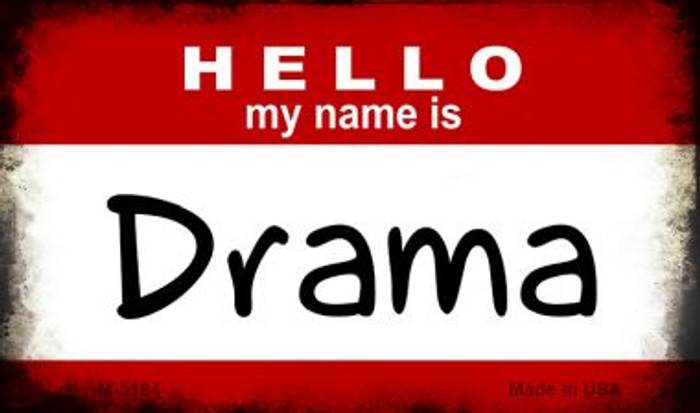 Hello My Name Is Drama Novelty Metal Magnet M-5184