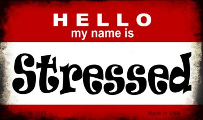Hello My Name Is Streesed Novelty Metal Magnet M-5188