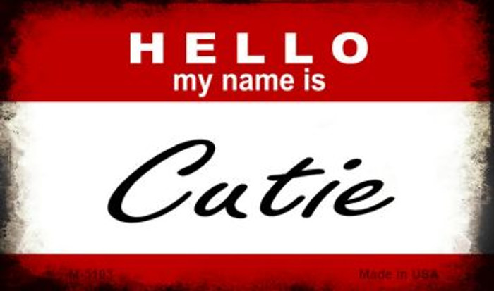 Hello My Name Is Cutie Novelty Metal Magnet M-5193